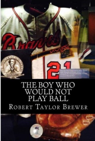 The Boy Who Would Not Play Ball by Robert Taylor Brewer, a novel of the St. Michael's Orphanage