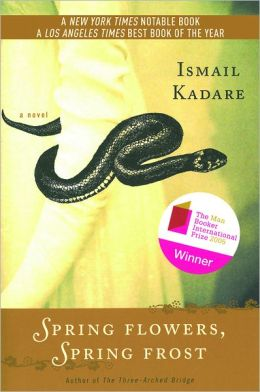 Robert Taylor Brewer reviews Spring Flowers, Spring Frost by Ismail Kadare