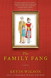 Robert Taylor Brewer reviews Kevin Wilson's novel The Family Fang